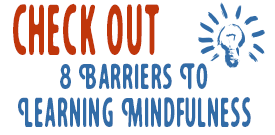 barriers to learning mindfulness